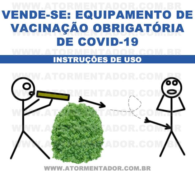 VENDE-SE: EQUIPAMENTO DE VACINAÇÃO OBRIGATÓRIA DE COVID-19 - Atormentador