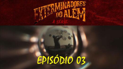Exterminadores do Além | A Série | Episódio 3 Completo | Jogo do Copo